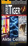 Vier Tiger: Akte Celine (Sammelband 3) (Vier Tiger (Sammelbände))