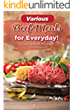 Various Beef Meals for Everyday!: Amazing Beef Recipes!