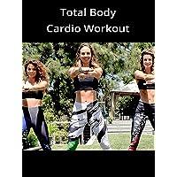 Total Body Cardio Workout