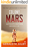 Colony Mars Ultimate Edition: Books 1-5 of the Highly Entertaining Hard Sci-Fi Thriller.