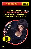 Il Professionista Story:  La notte della Mangusta + Rapimento e riscatto (Segretissimo)