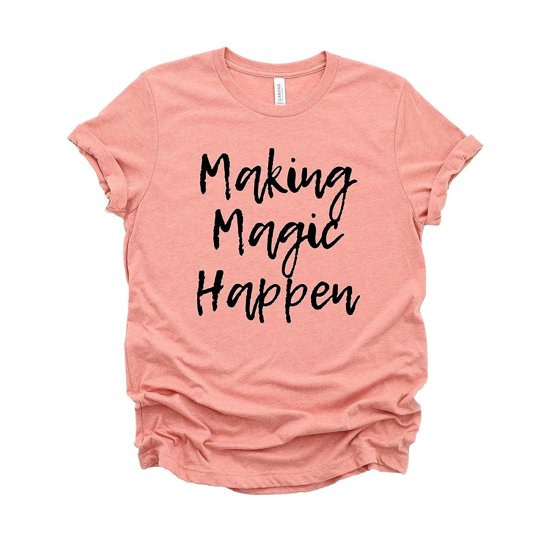 Amazon Com Making Magic Happen Shirt For Women Mom Shirt Teacher Shirt Gift For Her Handmade