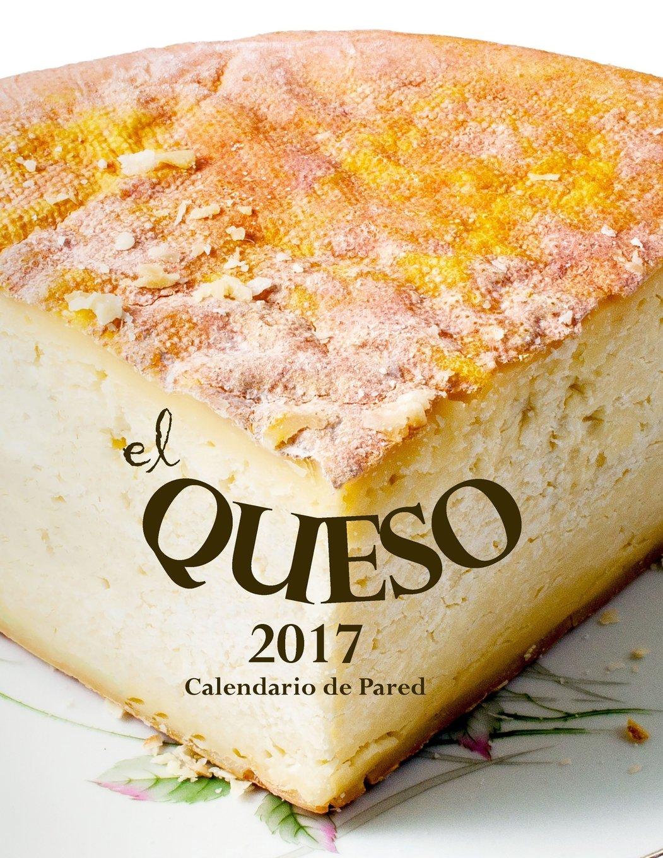 El Queso 2017 Calendario de Pared (Edición España): Amazon.es ...