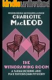 The Withdrawing Room (Sarah Kelling & Max Bittersohn Mysteries Series Book 2)