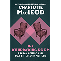 The Withdrawing Room (Sarah Kelling & Max Bittersohn Mysteries Series Book 2)