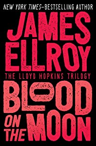 Blood on the Moon (The Lloyd Hopkins Trilogy Book 1)