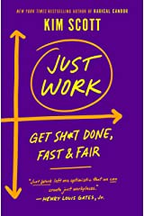 Just Work: Get Sh*t Done, Fast & Fair (English Edition) eBook Kindle