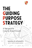 The Guiding Purpose Strategy: A Navigational Code for Brand Growth