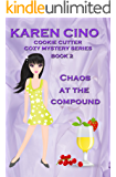 Chaos at the Compound (Cookie Cutter Cozy Mystery Series Book 2)
