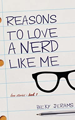 Reasons To Love A Nerd Like Me: Love Stories Book 1