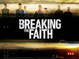 Breaking the Faith Season 1