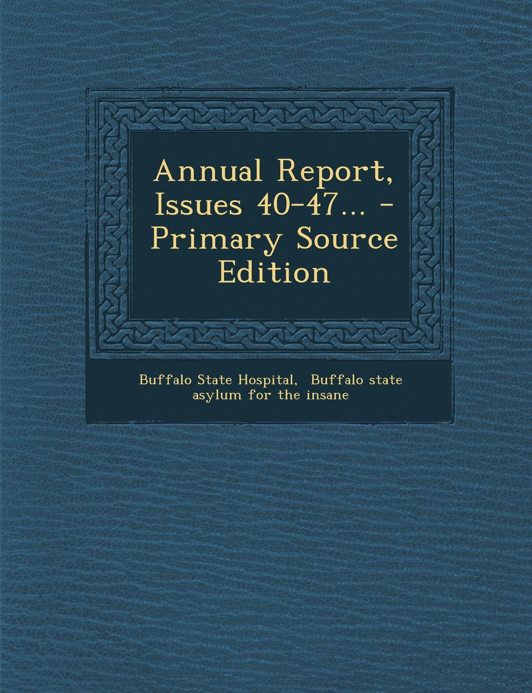 Download Annual Report, Issues 40-47... - Primary Source Edition pdf