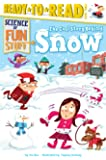The Cool Story Behind Snow (Science of Fun Stuff)