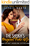 The Sheikh's Pregnant Fake Wife (Sheikh's Meddling Sisters Book 3)
