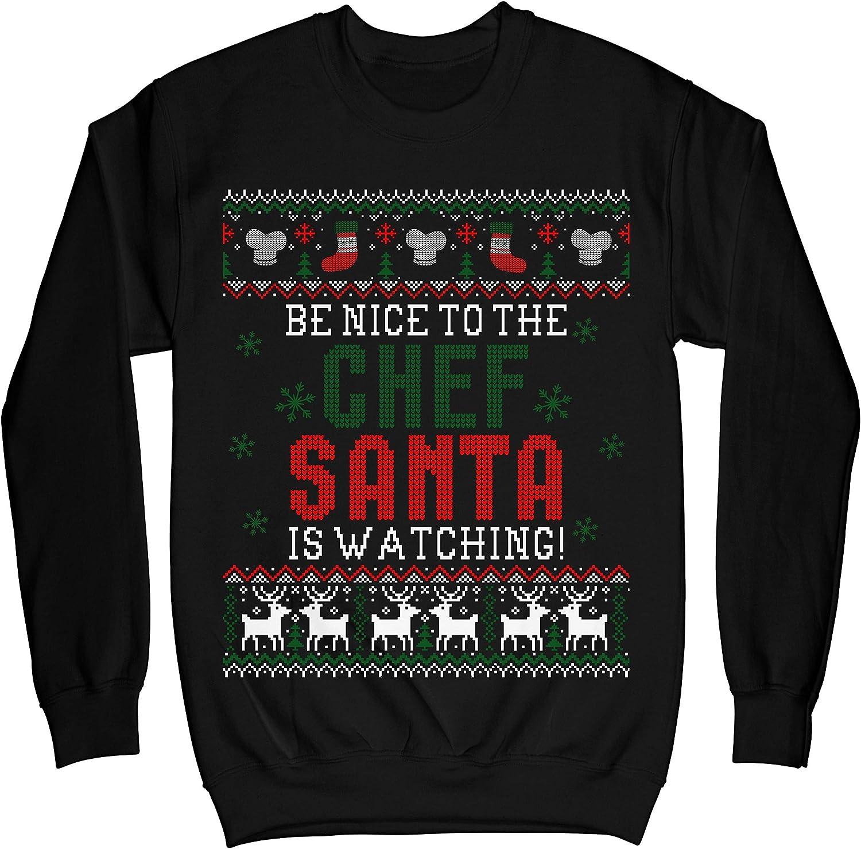 Be Nice to Chef Santa is Watching Funny Ugly Christmas Sweater Sweatshirts