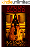 WONDROUS BLOOD: A HORROR ANTHOLOGY