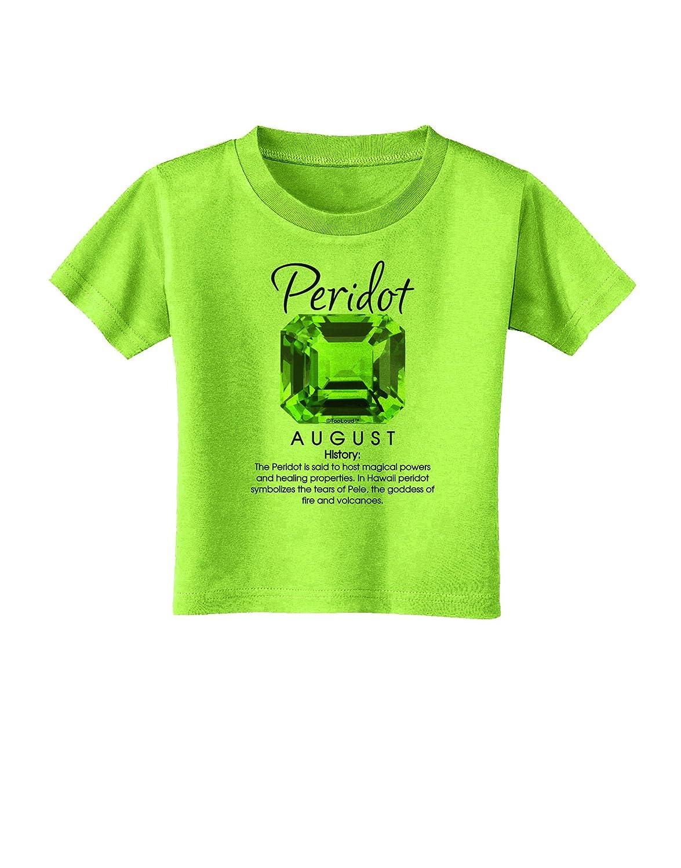 TooLoud Birthstone Peridot Toddler T-Shirt