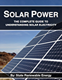 Solar Power: The Complete Guide to Understanding Solar Electricity