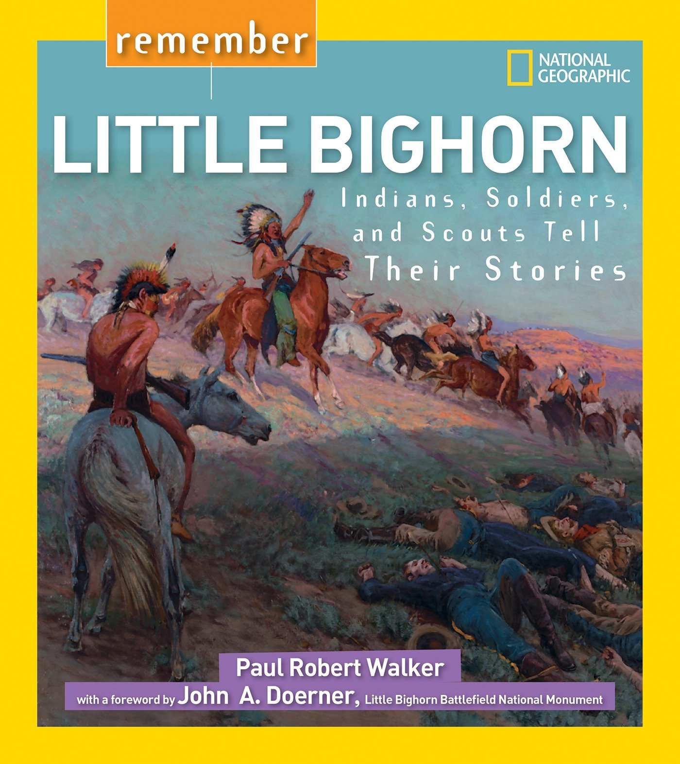 Remember Little Bighorn: Indians, Soldiers, and Scouts Tell Their Stories (Remember...conflicts) pdf