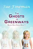 The Ghosts of Greenways (Beaver Bend Book 1)