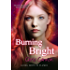 Burning Bright (Going Down in Flames Book 5)