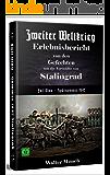 Zweiter Weltkrieg Erlebnisbericht von den  Gefechten  um die  Vorstädte von Stalingrad   Fall Blau - Spätsommer 1942