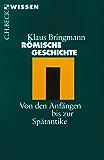 Römische Geschichte: Von den Anfängen bis zur Spätantike (Beck'sche Reihe)