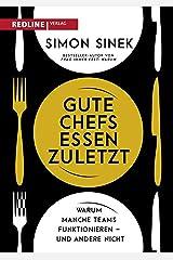 Gute Chefs essen zuletzt: Warum manche Teams funktionieren – und andere nicht (German Edition) Kindle Edition