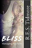 Bliss: Managing Mayhem