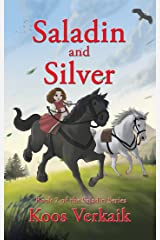 Saladin and Silver: Book 2 of the Saladin Series Kindle Edition