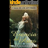 Esencia del Astro: ( V Saga de los Devonshire )  Una de las mejores novelas romanticas en español II VICTORIANA