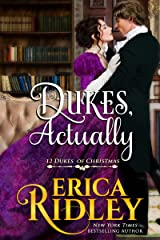 Dukes, Actually: A Regency Christmas Romance (12 Dukes of Christmas Book 5) Kindle Edition