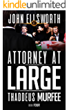 Attorney at Large (Thaddeus Murfee Legal Thriller Series Book 4)