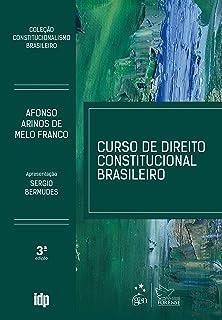 Curso de Direito Constitucional Brasileiro - Coleção Constitucionalismo Brasileiro
