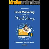 Email Marketing con MailChimp: Guida completa, pratica e aggiornata - 4a edizione (Italian Edition)