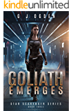 Goliath Emerges (Star Scavenger Series Book 3)