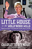 Little House in the Hollywood Hillls: A Bad Girl's Guide to Becoming Miss Beadle, Mary X, and Me (English Edition)