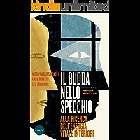 Il Budda nello specchio: Alla ricerca dell'energia vitale interiore