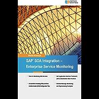 SAP SOA Integration - Enterprise Service Monitoring (English Edition)