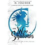 The Woe of Shadows (Heavy Lies the Crown: Prequel): A Young Adult Epic Fantasy Empowering Women