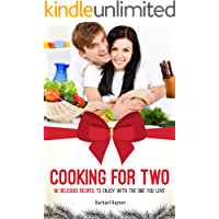Cooking for Two: 30 Delicious Recipes to Enjoy with the One You Love
