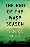 The End of the Wasp Season: A Novel (Alex Morrow Book 2)