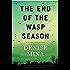 The End of the Wasp Season: A Novel (Alex Morrow Book 2)