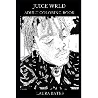 Juice Wrld Adult Coloring Book: Hip Hop and Trap Prodigy and Legendary Rapper, Millennial Icon and Soundcloud Star Inspired Adult Coloring Book