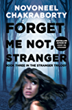 Forget Me Not, Stranger: Book three in the Stranger Triology