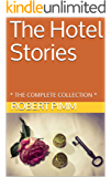 The Hotel Stories: * THE COMPLETE COLLECTION * (English Edition)
