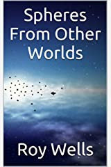 Spheres From Other Worlds