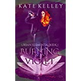 Burning Violet: Urban Elemental Series Book 1