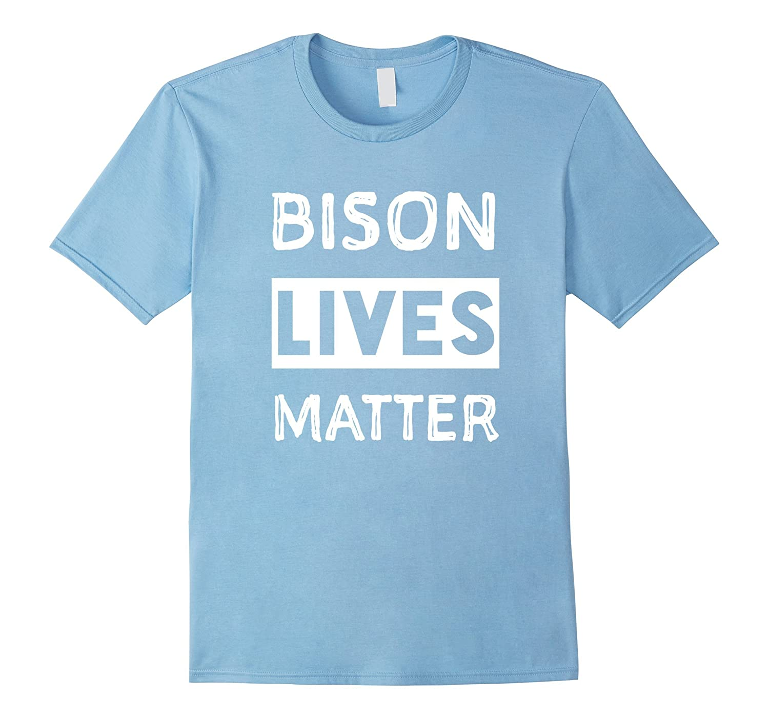 Bison lives matter shirt Funny bison shirt-PL