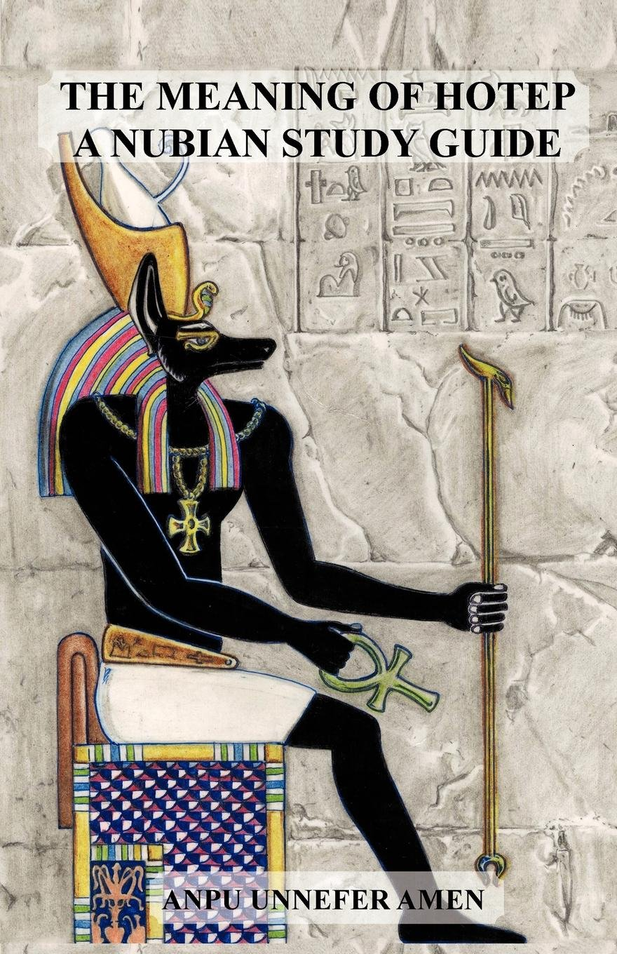 Read Online The Meaning of Hotep: A Nubian Study Guide PDF